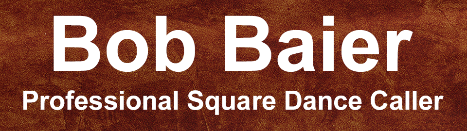 Bob Baier – Professional Square Dance Caller